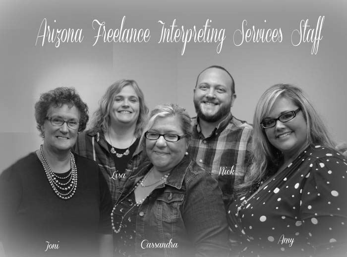 Arizona Freelance Team - ASL Deaf Interpreter Services Arizona Phoenix, Flagstaff, Tucson, Mesa, Gilbert, Peoria, Glendale